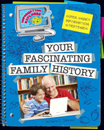 Click here to view the eBook titled Your Fascinating Family History